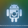 Instagram's Sign-Up page for Android gets users Excited and Curious
