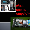 Struggling Nokia confirms closing it's native plant in Finland where the company started business: Will Nokia survive? If so, how long?