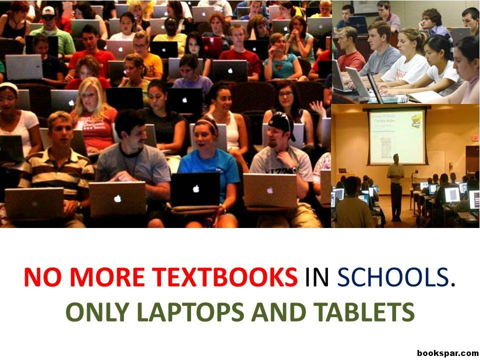 should schools have laptops or books Do you think laptops and tablets should replace textbooks in some just like books i still think laptops should a lot of schools at all levels don't have.